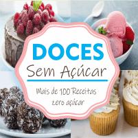 Cupom de Desconto DOCES SEM AÇÚCAR  Mais de 100 Receitas ZERO AÇÚCAR